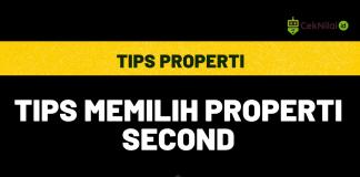 Tips Memilih Properti Second