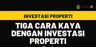 Tiga Cara Kaya dengan Investasi Properti CekNilai.id Penilaian.id