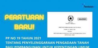 PP NO 19 TAHUN 2021 TENTANG PENYELENGGARAAN PENGADAAN TANAH BAGI PEMBANGUNAN UNTUK KEPENTINGAN UMUM
